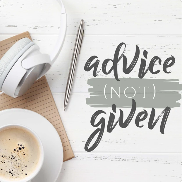 Advice (not) given Podcast